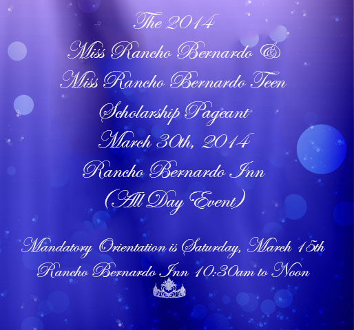 The 2014 Miss Rancho Bernardo and Miss Rancho Bernardo Teen Scholarship Pageant will be held on March 30, 2014, at 4 pm at the Rancho Bernardo Inn, Rancho Bernardo. To become a contestant, please choose the Apply tab